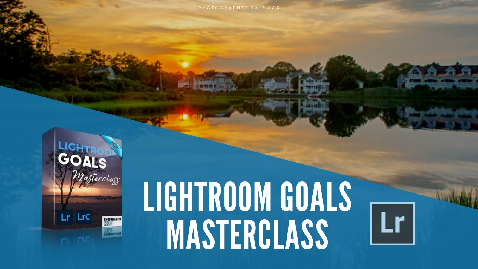 lightroom-goals-course_fb-ad-001_16x9
